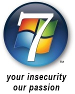 Windows 7, our insecurity, our passion